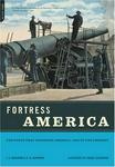 Fortress America: The Forts That Defended America, 1600 to the Present (New Edition)