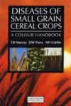 Diseases of Small Grain Cereal Crops - A Colour Handbook