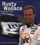 David Bull Publishing Rusty Wallace : The Decision to Win