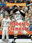 Roberto Clemente (Sports Heroes and Legends)