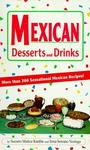 Golden West Publishers (az) Mexican Desserts and Drinks: More Than 200 Sensational Mexican Recipes