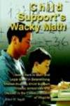 Child Support's Wacky Math (Paperback)