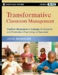 Transformative Classroom Management: Positive Strategies to Engage All Students and Promote a Psychology of Success (Jossey-Bass