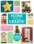 Score Fold Create The Ultimate Guide To Crafting With Scor-pal