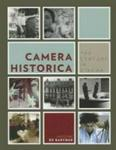 Camera Historica: The Century in Cinema (European Perspectives: A Series in Social Thought and Cultural Criticism)
