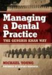 Managing a Dental Practice: The Genghis Khan Way