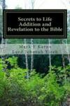 Secrets To Life Addition And Revelation To The Bible