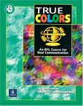 True Colors: An EFL Course for Real Communication (Level 3 Student Book)