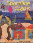Shoreline Quilts: 15 Glorious Get-Away Quilts