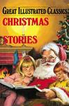 Christmas Stories (Great Illustrated Classics)