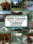 Savor Colorado Cookbook: Mountains & Western Slope (Chuck & Blanche Johnson's Savor Cookbook) (Chuck & Blanche Johnson's Savor Cookbook)