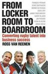 From Locker Room To Boardroom: Converting Rugby Talent Into Business Success Converting Rugby Talent Into Business Success