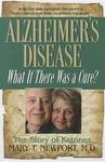 Alzheimer's Disease - What If There Were a Cure? (Paperback)