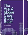 The App And Mobile Case Study Book (hardcover)