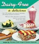 Dairy-free and Delicious - 120 Lactose-free Recipes (Paperback)