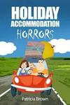 Holiday Accomodation Horrors