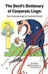 The Devil's Dictionary Of Corporate Lingo - From Corporate Angel To Corporate Zombie (paperback)