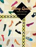 Story Quilts: Telling Your Tale in Fabric