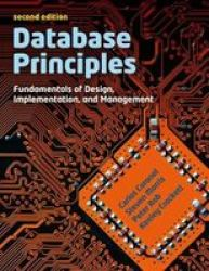 Database Principles - Fundamentals Of Design Implementations And Management With Coursemate And Ebook Access Card Paperback 2ND