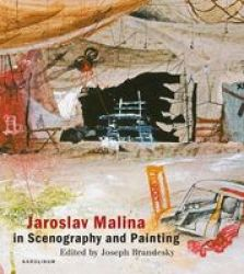 Jaroslav Malina In Scenography And Painting Hardcover