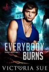 Everybody Burns Paperback