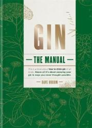 Gin: The Manual - Dave Broom Hardcover