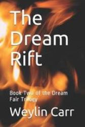 The Dream Rift - Book Two Of The Dream Fair Trilogy Paperback