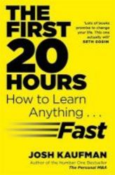 The First 20 Hours - How To Learn Anything ... Fast Paperback