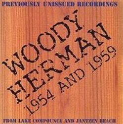 Woody Herman 1954 And 1959 From Lake Compounce And Jantzen Beach Cd