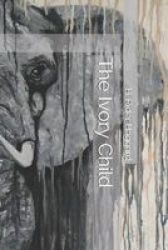 The Ivory Child Paperback