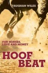 Hoof Beat - For Horses Love And Money Paperback