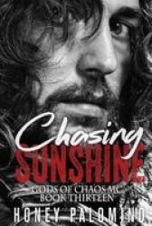 Chasing Sunshine - Gods Of Chaos Mc Book Thirteen Paperback