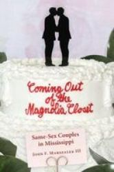 Coming Out Of The Magnolia Closet - Same-sex Couples In Mississippi Hardcover