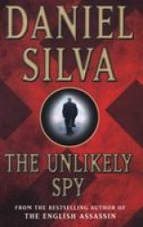 The Unlikely Spy Paperback New Ed