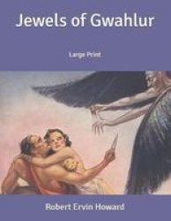 Jewels Of Gwahlur - Large Print Paperback