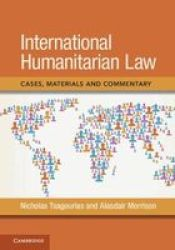 International Humanitarian Law - Cases Materials And Commentary Hardcover