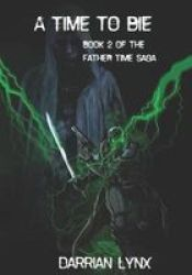 A Time To Die - Book 2 Of The Father Time Saga Paperback
