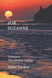 For Suzanne - Volume 2 The Journey Trilogy Paperback