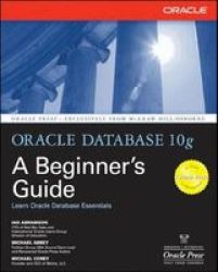 Oracle Database 10G: A Beginner& 39 S Guide Paperback
