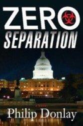 Zero Separation - A Novel Hardcover