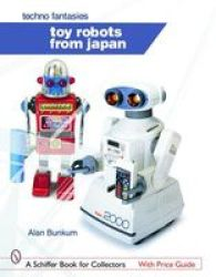 Toy Robots from Japan: Techno Fantasies