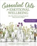 Essential Oils For Emotional Wellbeing - More Than 400 Aromatherapy Recipes For Mind Emotions & Spirit Paperback