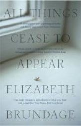 All Things Cease To Appear Paperback