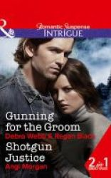 Gunning For The Groom - Gunning For The Groom Shotgun Justice Paperback