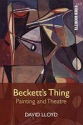 Beckett& 39 S Thing - Painting And Theatre Hardcover