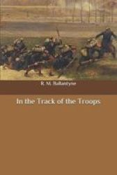 In The Track Of The Troops Paperback