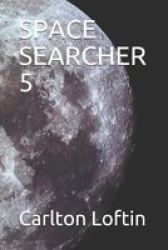 Space Searcher 5 Paperback