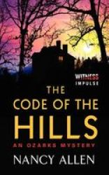 The Code Of The Hills - An Ozarks Mystery Paperback