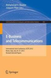 E-business And Telecommunications - International Joint Conference Icete 2012 Rome Italy July 24--27 2012 Revised Selected Paper
