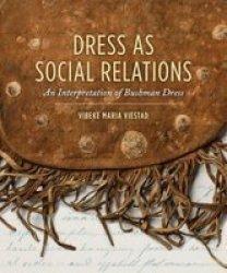 Dress As Social Relations - An Interpretation Of Bushman Dress Paperback
